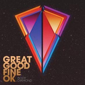 Great_Good_Fine_Ok_-_Body_Diamond_EP_Packshot_RGB_2014_1024x1024